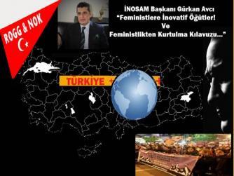 """İNOSAM Başkanı Gürkan Avcı: """"Feministlere İnovatif Öğütler!"""" ve""""Feministlikten Kurtulma Kılavuzu.."""""""