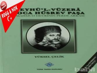 Vatandaş M. Murat TAŞAR: Şeyhü'l-Vüzera Koca Hüsrev Paşa - II. Mahmud Devrinin Perde Arkası