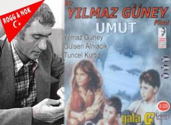 """TAMER UYSAL: """"UMUT"""" VE YILMAZ GÜNEY"""